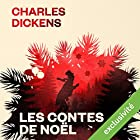 Les Contes de Noël (       UNABRIDGED) by Charles Dickens Narrated by Mathieu Barrabès