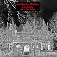 Don't Knock on That Door!: 31 Horrifying Tales from the Dead, Book 6 Audiobook by Drac Von Stoller Narrated by Jason Burkhead