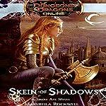 Skein of Shadows: Dungeons & Dragons Online: Eberron Unlimited, Book 2 | Marsheila Rockwell