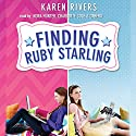 Finding Ruby Starling Audiobook by Karen Rivers Narrated by Nora Hunter, Charlotte Cole, Liam Aiken