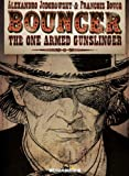 Bouncer The One Armed Gunslinger (1594650071) by Jodorowsky, Alexandro