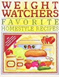 Weight Watchers Favorite Homestyle Recipes: 250 Prize-Winning Recipes from Weight Watchers Members and Staff