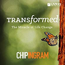 Transformed: The Miracle of Life Change  by Chip Ingram Narrated by Chip Ingram