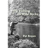 Fly fishing on wild becksby Mr Pat Regan