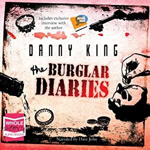 The Burglar Diaries | [Danny King]