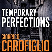 Temporary Perfections: Guido Guerrieri Series, Book 4 Audiobook by Gianrico Carofiglio Narrated by Sean Barrett