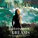 Bittersweet Dreams Audiobook by V. C. Andrews Narrated by Rebekkah Ross