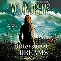 Bittersweet Dreams (       UNABRIDGED) by V. C. Andrews Narrated by Rebekkah Ross