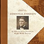 Emerson: Essential Emerson - Key Works of the American Transcendentalist Ralph Waldo Emerson | Ralph Waldo Emerson