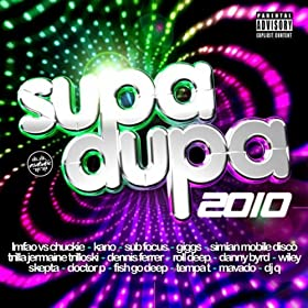 Supa Dupa 2010 [Explicit]