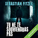 Tu ne te souviendras pas | Livre audio Auteur(s) : Sebastian Fitzek Narrateur(s) : Mathieu Buscatto