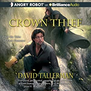 Crown Thief: Tales of Easie Damasco, Book 2 | [David Tallerman]