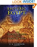Esoteric Egypt: The Sacred Science of...