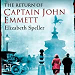 The Return of Captain John Emmett (       UNABRIDGED) by Elizabeth Speller Narrated by Daniel Philpott