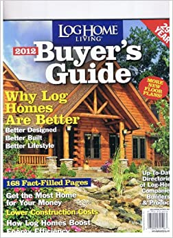 Log Home Living Magazine Oct 2011 Aqnual 2012 Buyer 39 S