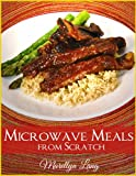 Microwave Meals from Scratch
