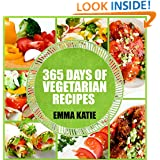 Vegetarian: 365 Days of Vegetarian Recipes (Vegetarian, Vegetarian Cookbook, Vegetarian Diet, Vegetarian Slow Cooker, Vegetarian Recipes, Vegetarian Weight Loss, Vegetarian Diet For Beginners)