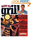 How to Grill: The Complete Illustrate...