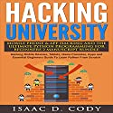 Hacking University: Mobile Phone & App Hacking & The Ultimate Python Programming for Beginners, 2 Manuscript Bundle Audiobook by Isaac D. Cody Narrated by Kevin Theis