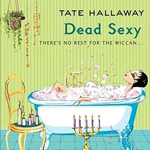 Dead Sexy | [Tate Hallaway]