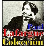 Colección Paul Lafargue (El derecho a la pereza, La significación de la comuna, El método histórico y El origen...