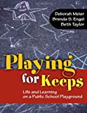 Image of Playing for Keeps: Life and Learning on a Public School Playground (0)