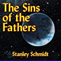 The Sins of the Fathers: Kyyra, Book 1 (       UNABRIDGED) by Stanley Schmidt Narrated by George Backman