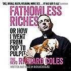Fathomless Riches: Or How I Went from Pop to Pulpit Hörbuch von Richard Coles Gesprochen von: Richard Coles
