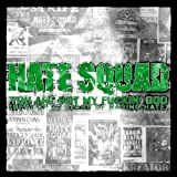 You Are Not My Fu****' God (Best Of 20 Years Of Raging Hate) by Hate Squad