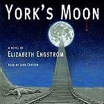 York's Moon   Elizabeth Engstrom