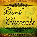Dark Currents: The Emperor's Edge, Book 2 (       UNABRIDGED) by Lindsay Buroker Narrated by Starla Huchton