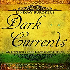 Dark Currents: The Emperor's Edge, Book 2 | [Lindsay Buroker]