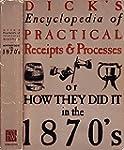 Dick's Encyclopedia of Practical Rece...