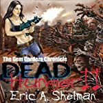 Dead Hunger II: The Gem Cardoza Chronicle (       UNABRIDGED) by Eric A. Shelman Narrated by John M. Perry