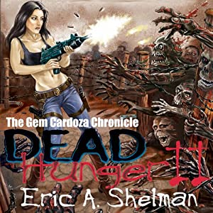 Dead Hunger II: The Gem Cardoza Chronicle | [Eric A. Shelman]