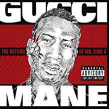 Gucci Mane - Return of Mr Zone 6