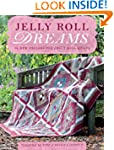 Jelly Roll Dreams: 12 New Designs for...