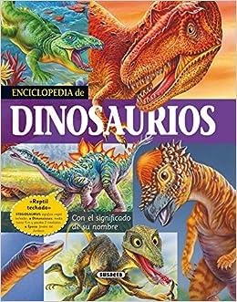 Enciclopedia de dinosaurios: Con el significado de su nombre (Spanish