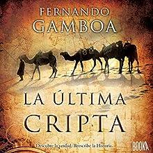 La Última Cripta [The Last Crypt] | Livre audio Auteur(s) : Fernando Gamboa Narrateur(s) : Pep Ribas