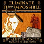Eliminate the Impossible: An Examination of the World of Sherlock Holmes on Page and Screen | Alistair Duncan
