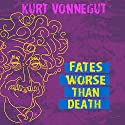 Fates Worse Than Death: An Autobiographical Collage Audiobook by Kurt Vonnegut Narrated by Richard Davidson
