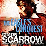 The Eagle's Conquest (       UNABRIDGED) by Simon Scarrow Narrated by David Thorpe