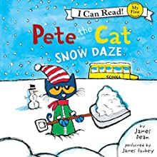 Pete the Cat: Snow Daze Audiobook by James Dean Narrated by James Fouhey