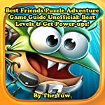 Best Fiends Puzzle Adventure Game Guide Unofficial: Beat Levels & Get Power-ups! |  The Yuw