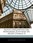 Notice Descriptive Des Monumens �gypt...