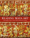 echange, troc Andrea Stone, Marc Zender - Reading maya art: a hieroglyphic guide to ancient maya painting and sculpture /anglais