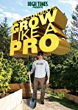 High Times Presents-Nico Escondidos-Grow Like a Pro