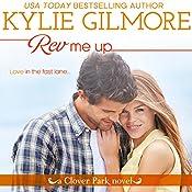 Rev Me Up: Clover Park, Book 7 | Kylie Gilmore
