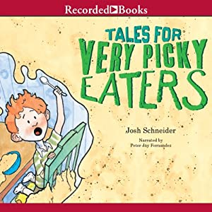 Tales for Very Picky Eaters | [Josh Schneider]