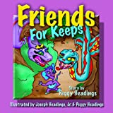 Friends for Keeps ~ Peggy Headings